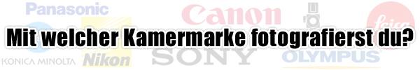 Mit welche Kameramarke fotografierst du?